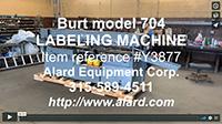 used BURT 704 HORIZONTAL/ ROLL-THROUGH LABELER, Alard item Y3877